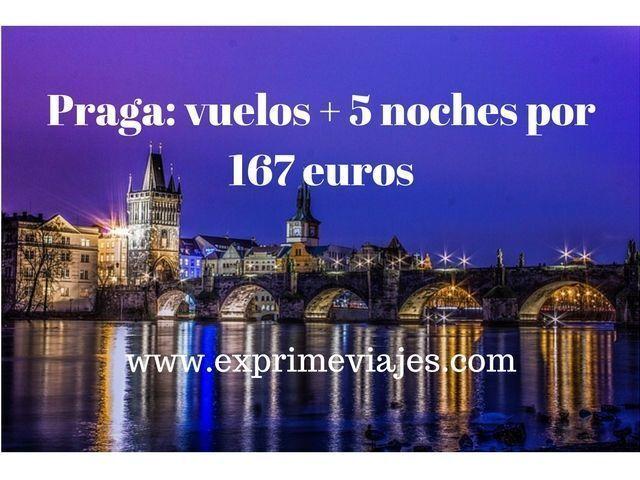 PRAGA: VUELOS + 5 NOCHES POR 167EUROS