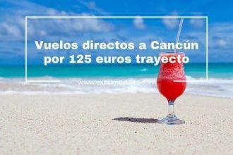 cancun vuelos directos 125 euros trayecto
