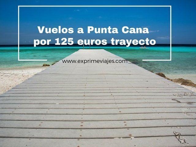 punta cana vuelos 125 euros