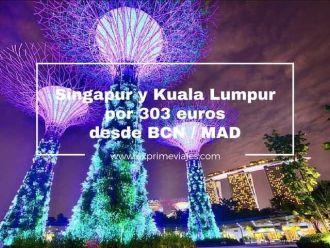 singapur y kuala lumpur por 303 euros