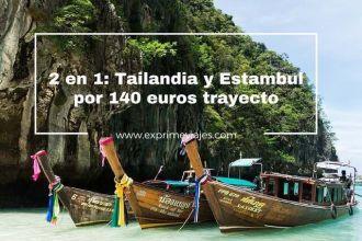 tailandia y estambul 140 euros trayecto