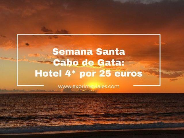 SEMANA SANTA CABO DE GATA: HOTEL 4* POR 25EUROS
