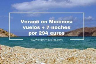 miconos verano vuelos 7 noches 294 euros