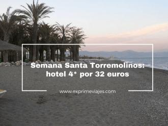 torremolinos semana santa hotel 4* 32 euros