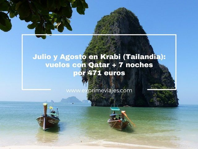 JULIO Y AGOSTO EN KRABI (TAILANDIA): VUELOS + 7 NOCHES POR 471EUROS