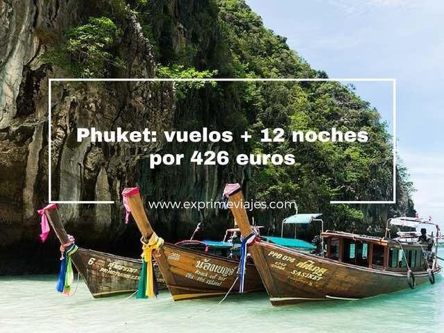 PHUKET (TAILANDIA): VUELOS + 12 NOCHES POR 426EUROS