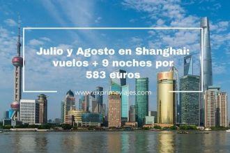 shanghai julio y agosto vuelos 9 noches 583 euros
