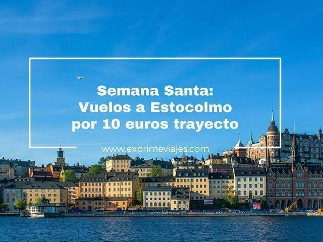 estocolmo semana santa vuelos 10 euros