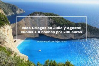 islas griegas julio agosto vuelos 8 noches 296 euros