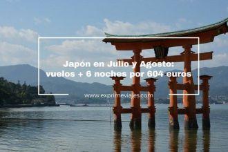 japón julio y agosto vuelos 6 noches 604 euros