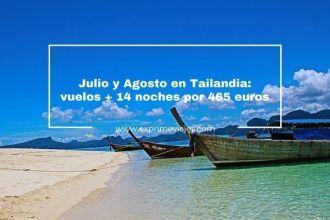 tailandia julio y agosto vuelos 14 noches 465 euros