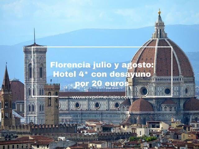 florencia julio agosto hotel 4* desayuno 20 euros