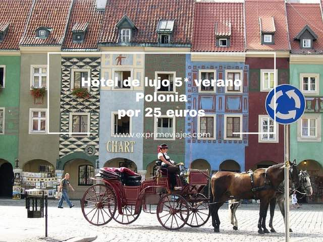 hotel lujo 5* verano polonia 25 euros