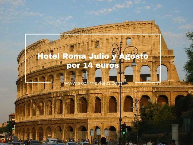 hotel roma julio agosto 14 euros