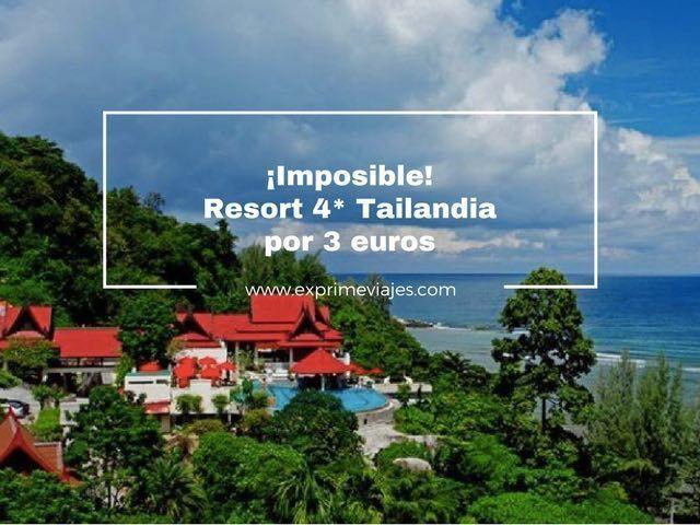 ¡IMPOSIBLE! RESORT 4* EN TAILANDIA POR 3EUROS