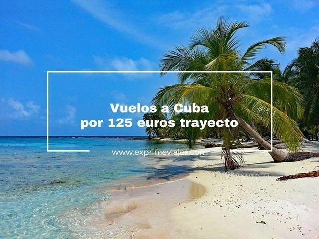 vuelos a cuba por 125 euros trayecto