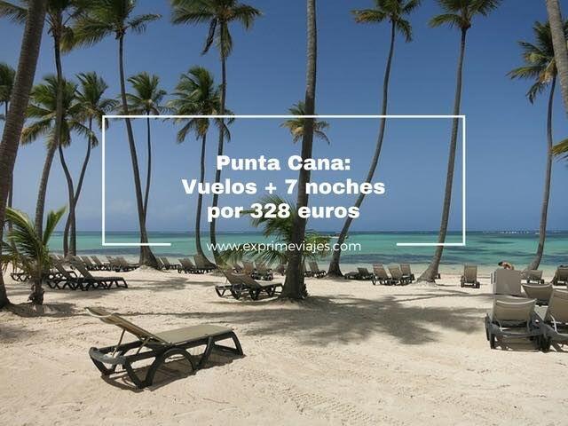 Punta Cana vuelos mas 7 noches 328 euros