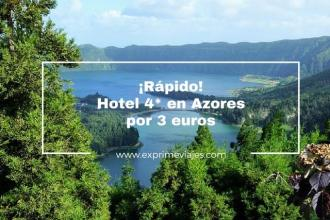 azores hotel 4* 3 euros tarifa error