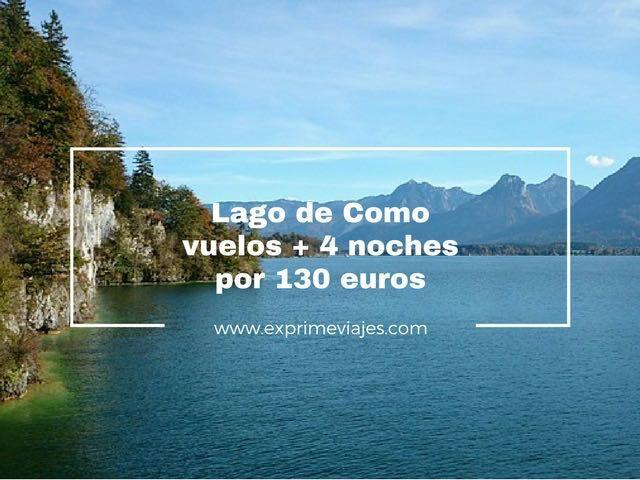lago de como vuelos + 4 noches 130 euros