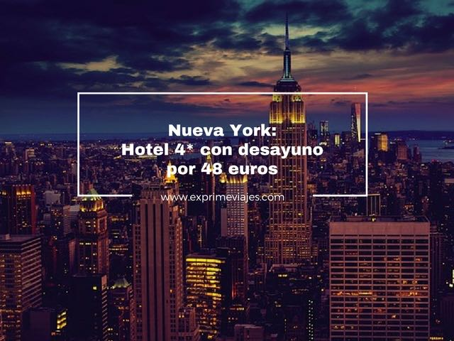 nueva york hotel 4* desayuno 48 euros