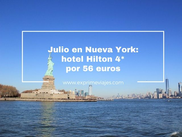 nueva york julio hotel hilton 4* 56 euros