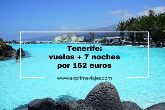 tenerife vuelos 7 noches 152 euros