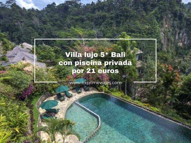 villa lujo 5* bali piscina privada 21 euros