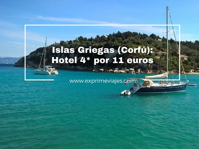 ISLAS GRIEGAS (CORFÚ): HOTEL 4* POR 11EUROS