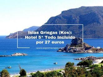 islas griegas kos hotel 5* todo incluido 27 euros