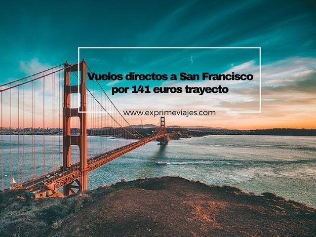 VUELOS DIRECTOS A SAN FRANCISCO POR 141EUROS TRAYECTO