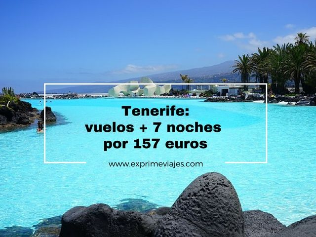 tenerife vuelos 7 noches 157 euros