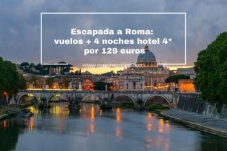 ROMA ESCAPADA VUELOS 4 NOCHES 129 EUROS