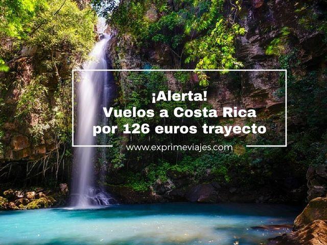 ¡ALERTA! VUELOS A COSTA RICA POR 126EUROS TRAYECTO