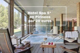hotel spa 5* en huesca pirineos por 28 euros