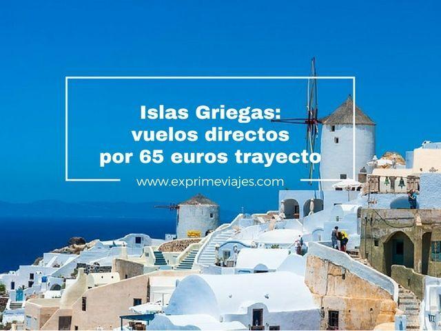 islas griegas vuelos 65 euros trayecto