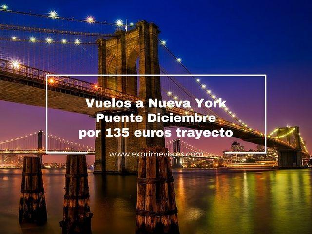 VUELOS A NUEVA YORK PUENTE DICIEMBRE POR 135EUROS TRAYECTO