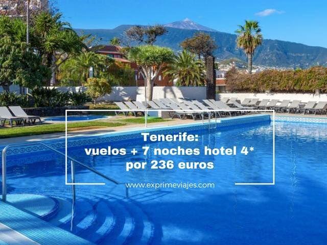 tenerife vuelos + 7 noches hotel 4* por 236