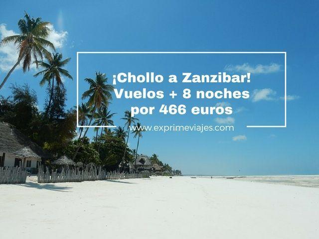 ¡CHOLLO A ZANZIBAR! VUELOS + 8 NOCHES POR 466EUROS