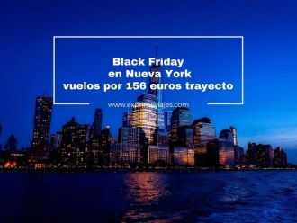 black friday en nueva york vuelos por 156 euros trayecto