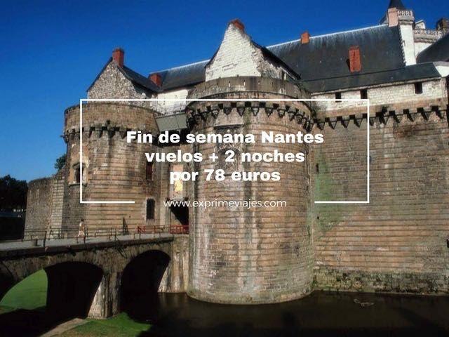 FIN DE SEMANA EN NANTES: VUELOS + 2 NOCHES POR 78EUROS