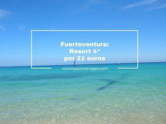 fuerteventura resort 4* por 21 euros