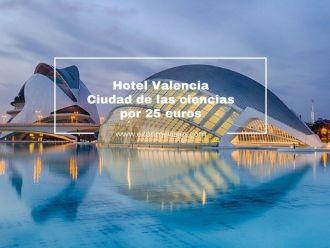 hotel ciudad de las ciencias valencia por 25 euros