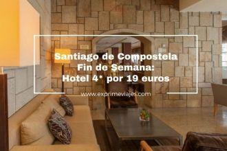 santiago compostela hotel 4* 19 euros fin de semana
