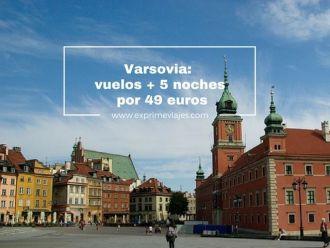 VARSOVIA vuelos 5 noches 49 euros