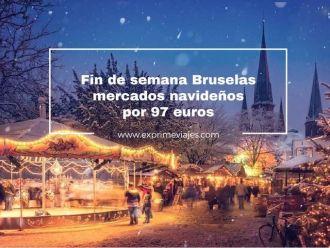 bruselas fin de semana mercados navideños por 97 euros