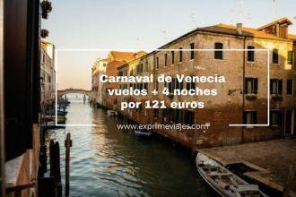 carnaval de venecia vuelos + 4 noches por 121 euros