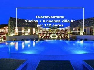 fuerteventura vuelos + 6 noches villa 4* por 112 euros