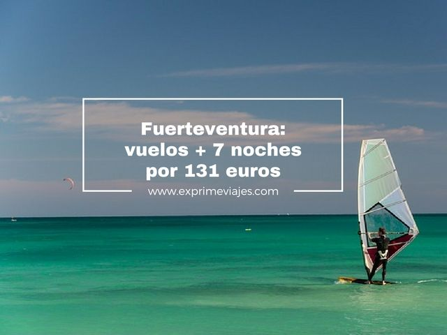 fuerteventura vuelos 7 noches 131 euros