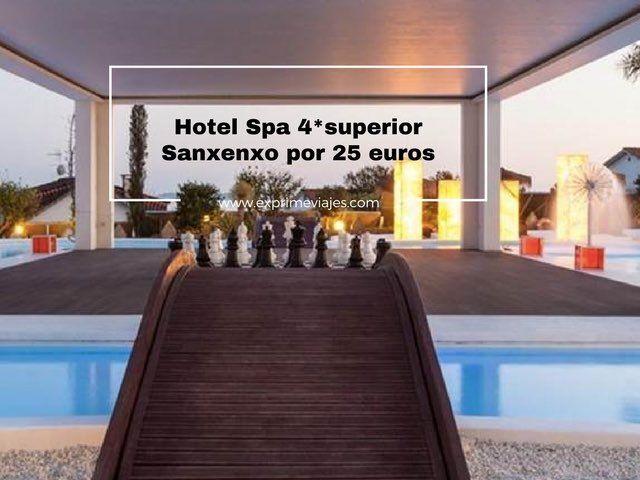 hotel spa 4* superior Sanxenxo por 25 euros