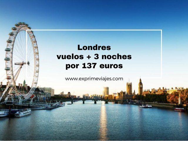 londres vuelos + 3 noches por 137 euros
